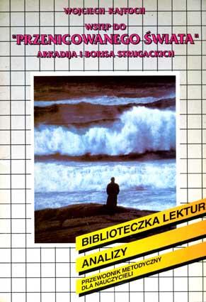 """Kajtoch W. Wstep do """"Przenicowanego swiata"""" Arkadija i Borisa Strugackich.– Kraków: Text, 1994"""