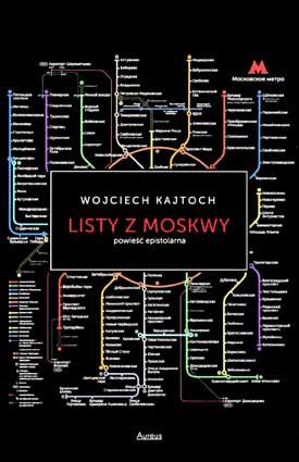 Kajtoch W. Listy z Moskwy.– Aureus, 2015
