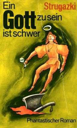 Strugazky A. und B. Ein Gott zu sein ist schwer.– Berlin: Volk und Welt, 1975